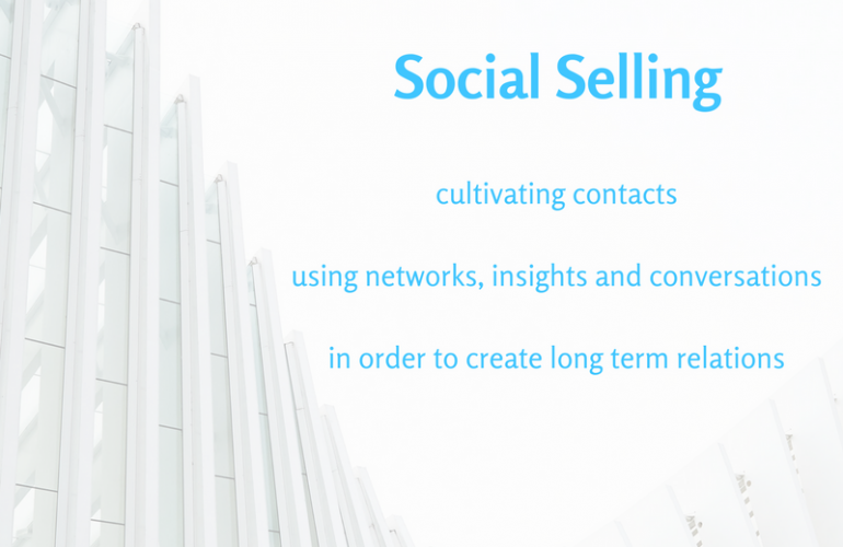 Social selling is cultivating 1-to-1 relationsusing networks, insights and conversationsin orderto create long term relations new